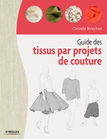 Guide des tissus par projet de couture | Christelle, Beneytout
