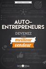 Auto-entrepreneur, devenez votre meilleur vendeur!