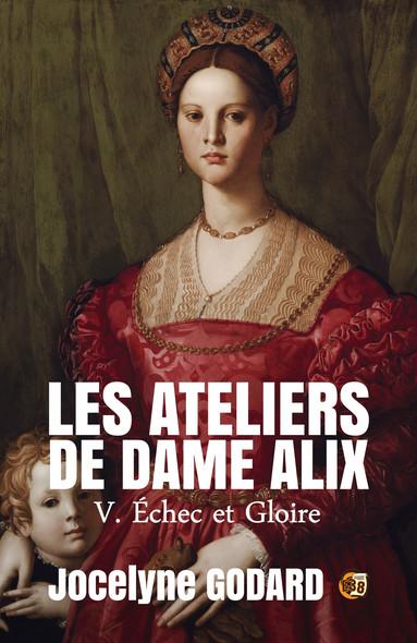 Echec et Gloire : Les Ateliers de Dame Alix Tome 5