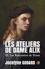 Les rencontres de Rome : Les Ateliers de Dame Alix Tome 3
