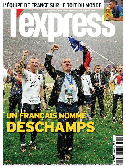 L'Express - Juillet 2018 - Un Français nommé Deschamps