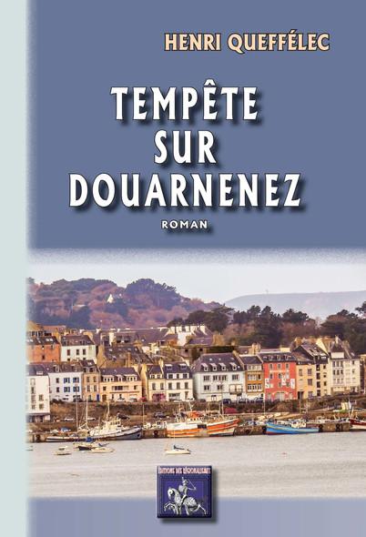 Tempête sur Douarnenez : (roman)