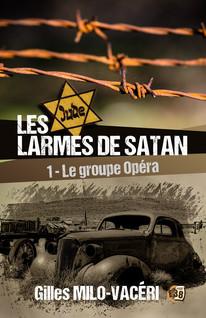 Les Larmes de Satan - Tome 1 : Le Groupe Opéra | Milo-Vacéri, Gilles