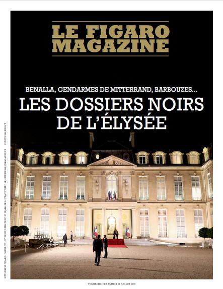 Figaro Magazine : Les Dossiers Noirs de l'Elysée