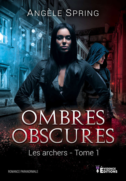 Les archers : Ombres obscures, T1