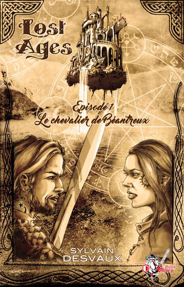 Lost Ages, Épisode 1 : Le chevalier Béantreux