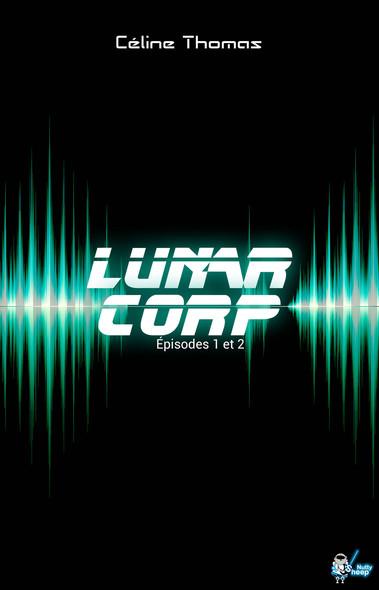 Lunar Corp, Épisodes 1 et 2