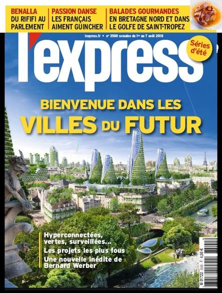 L'Express - Août 2018 - Découvrez les Villes du Futur