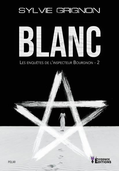 Blanc : Les enquêtes de l'inspecteur Bourgnon, T2