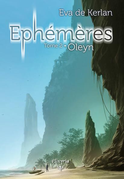 Ephémères : Tome 2 - Oleyn