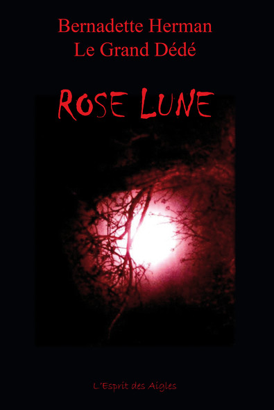 Le Grand Dédé : Tome 9 : Rose Lune
