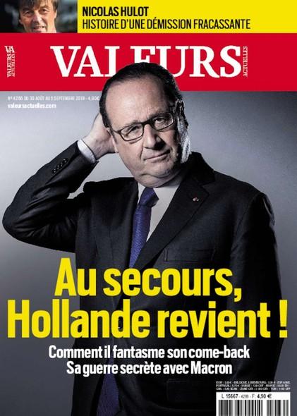 Valeurs Actuelles - Août 2018 - Au secours, Hollande revient !