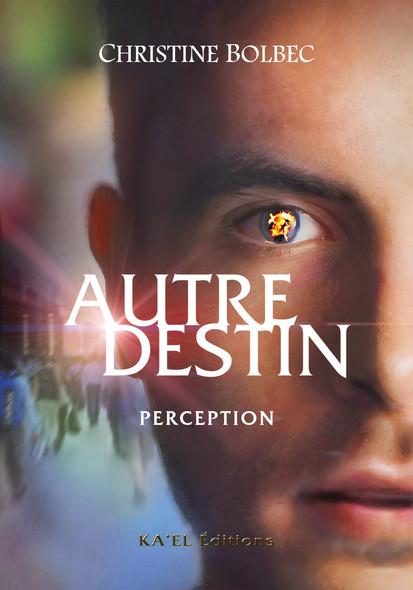Autre destin : Perception