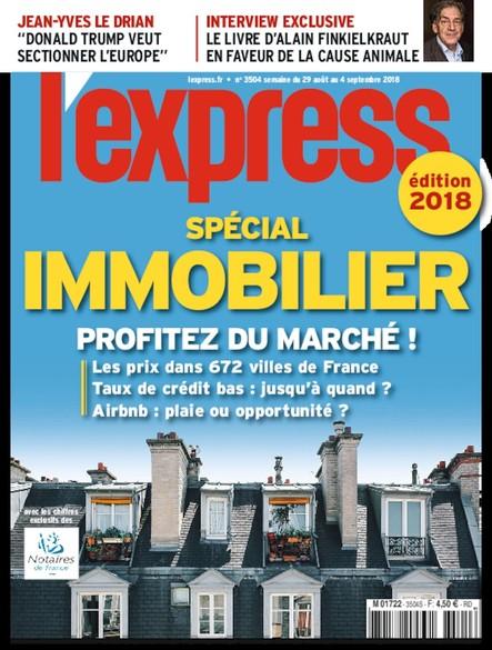 L'Express - Août 2018 - Spécial Immobilier