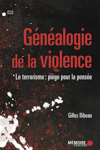 Généalogie de la violence : le terrorisme: piège pour la pensée