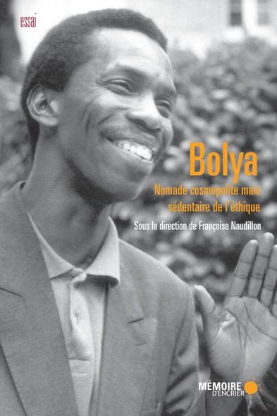 Bolya. Nomade cosmopolite mais sédentaire de l'éthique : Nomade cosmopolite mais sédentaire de l'éthique