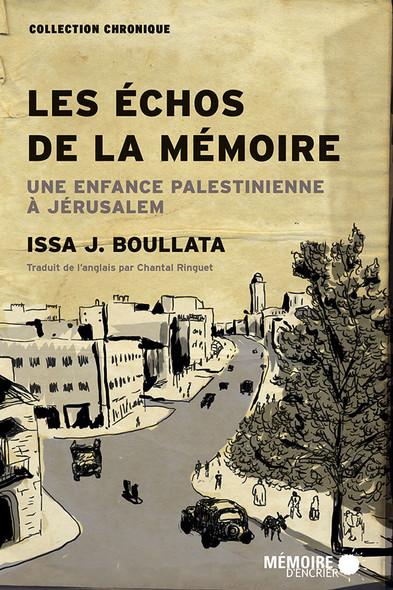 Les échos de la mémoire : Une enfance palestinienne à Jérusalem