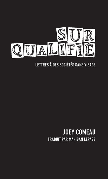 Surqualifié. Lettres à des sociétés sans visage