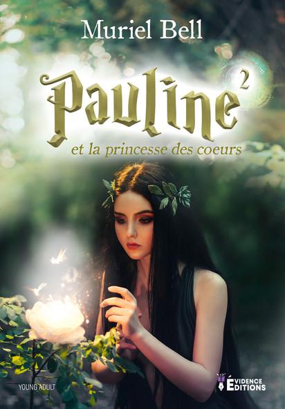 Pauline et la princesse des cœurs : Pauline, T2