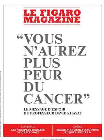 """Figaro Magazine : """"Vous n'aurez plus peur du cancer"""""""