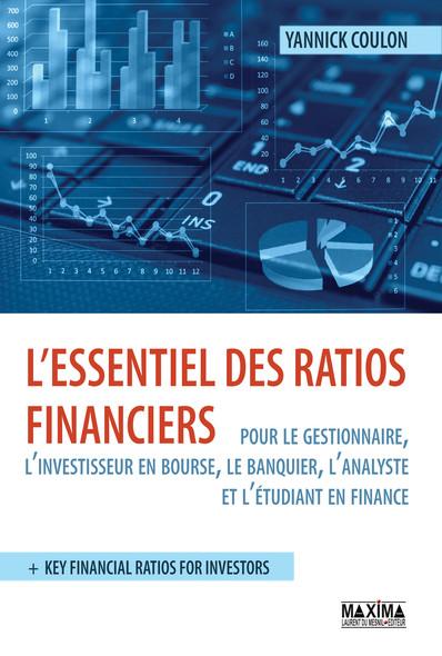L'essentiel des ratios financiers : pour le gestionnaire, l'investisseur, l'analyste...