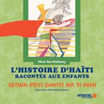 L'histoire d'Haïti racontée aux enfants - Istwa peyi dayiti ak ti mimi   Barthélémy, Mimi
