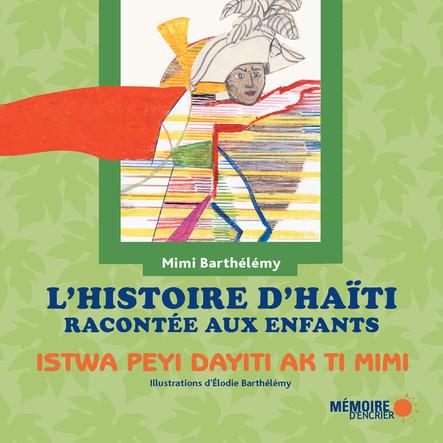 L'histoire d'Haïti racontée aux enfants - Istwa peyi dayiti ak ti mimi