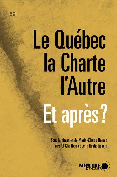 Le Québec, la Charte, l'Autre. Et après?