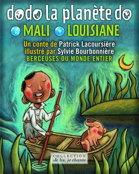 Dodo la planète do: Mali-Louisiane : Berceuses du monde entier