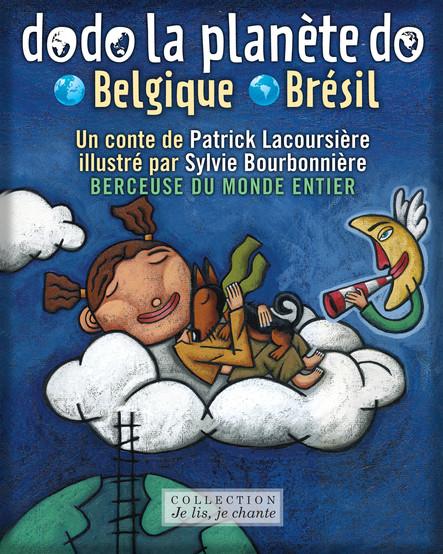 Dodo la planète do: Belgique-Brésil : Berceuses du monde entier