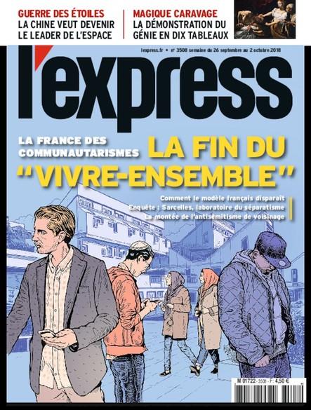 """L'Express - Septembre 2018 - La Fin du """"vivre-ensemble"""""""