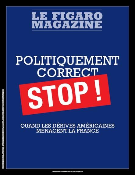 Figaro Magazine : Quand les dérives américaines menacent la France