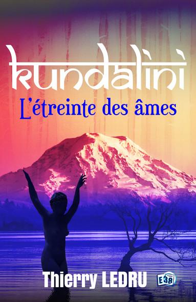 Kundalini : L'étreinte des âmes