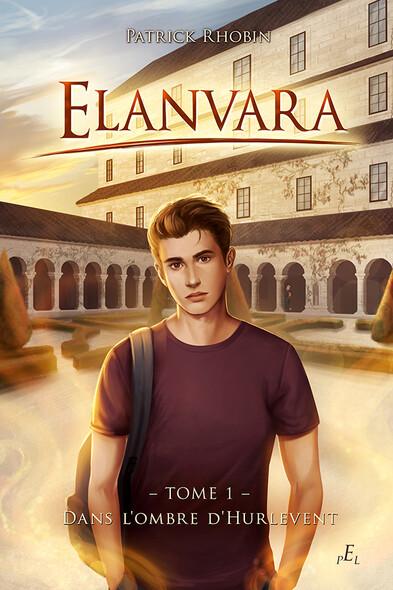 Elanvara Tome 1 : Dans l'ombre d'Hurlevent
