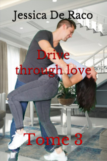 Drive through love : Tome 3 | de Raco, Jessica