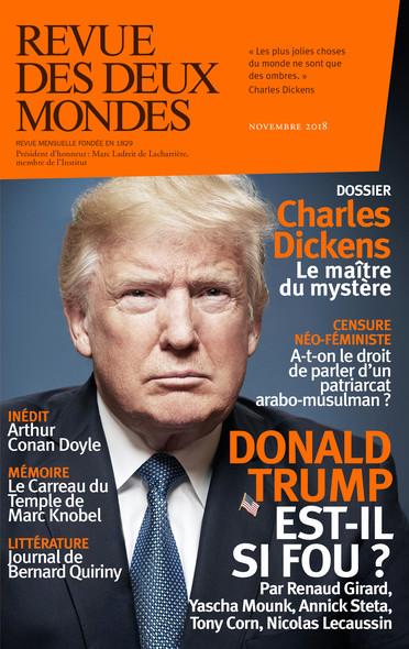 Revue des Deux Mondes novembre 2018 : Donald Trump est-il si fou ?