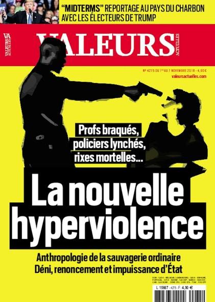 Valeurs Actuelles - Novembre 2018 - La nouvelle hyperviolence