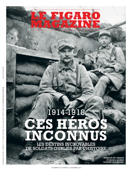 Figaro Magazine : 1914-1918, ces héros inconnus