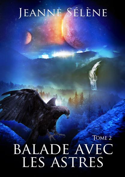 Balade avec les Astres - Livre 2 : L'héritage des dieux