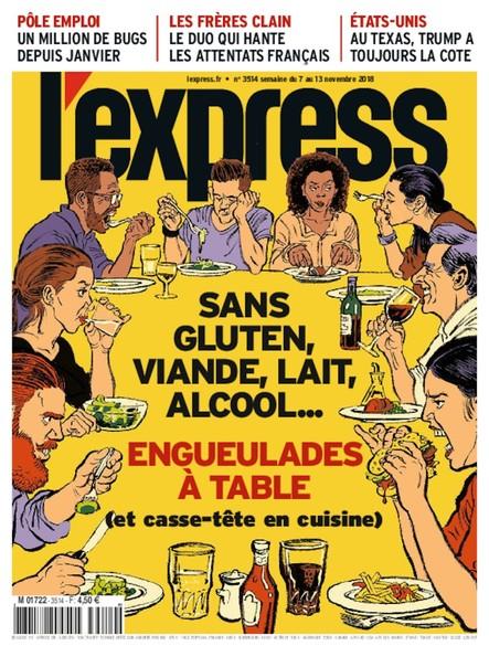 L'Express - Novembre 2018 - Sans gluten, viande, lait, alcool... Engueulades à table (et casse-tête en cuisine)