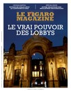 Figaro Magazine : Le vrai pouvoir des lobbys