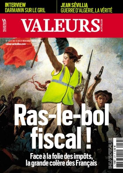 Valeurs actuelles - Novembre 2018 - Ras-le bol fiscal !