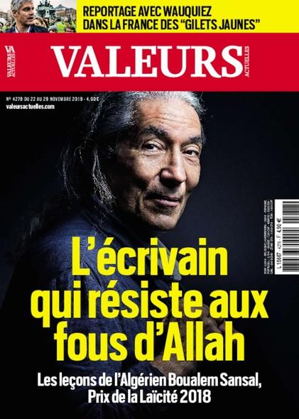 Valeurs Actuelles - Novembre 2018 - L'écrivain qui résiste aux fous d'Allah