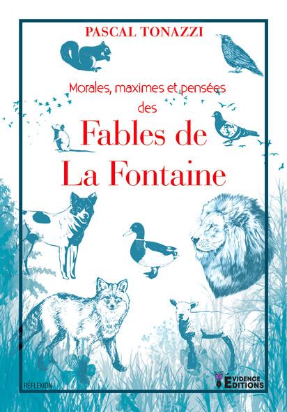 Morales, maximes et pensées des fables de La Fontaine