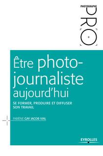 Être photojournaliste aujourd'hui | Gay Jacob Vial, Fabiène