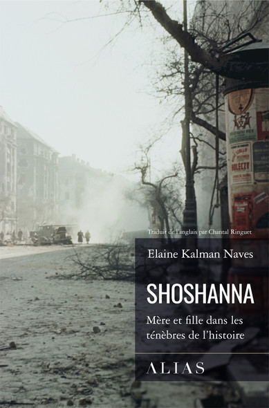 Shoshanna : Mère et fille dans les ténèbres de l'histoire