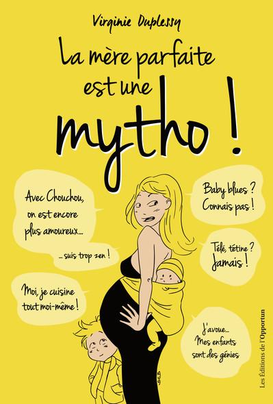 La mère parfaite est une mytho !