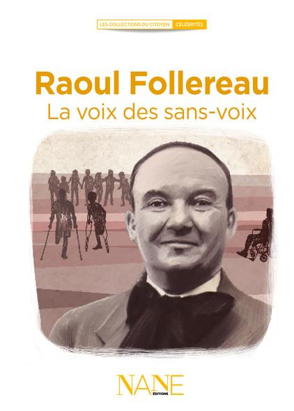 Raoul Follereau : La voix des sans-voix