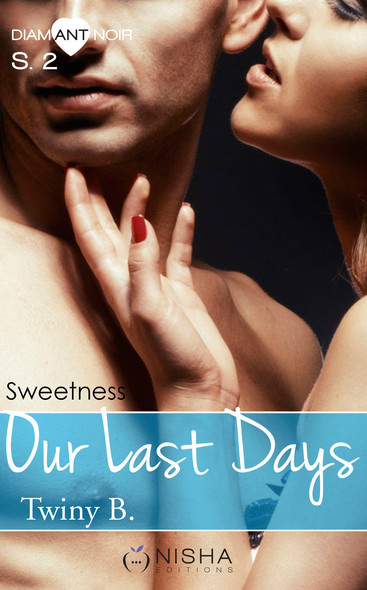 Our Last Days Sweetness - Saison 2