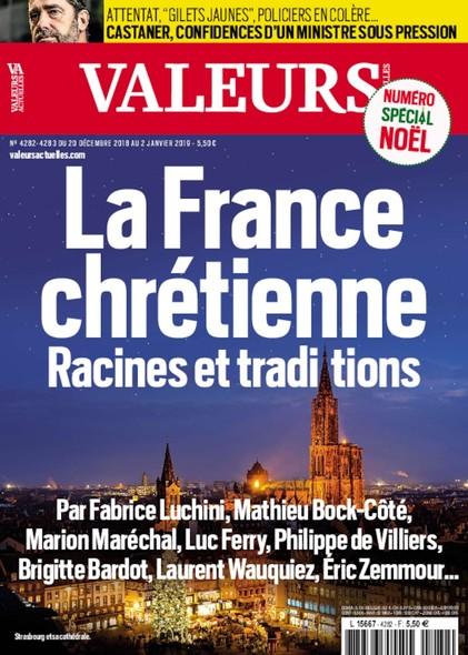 Valeurs Actuelles - Décembre 2018 - La France Chrétienne, racines et traditions